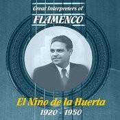 Great Interpreters Of Flamenco - El Niño De La Huerta [1920 - 1950] Songs