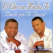 El Che Con Mucha Fé (Desde Que Te Conocí) Songs