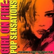 Girl On Fire: Pop Sensations Songs