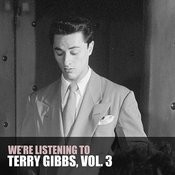 We're Listening To Terry Gibbs, Vol. 3 Songs