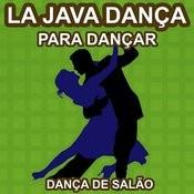 La Java Dança - Para Dançar - As Melhores Musicas De Dança De Salão Songs