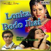 Lonka Bodo Jhai Songs