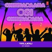 Chinnadaana Osi Chinnadana Songs