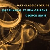 Jazz Classics Series: Jazz Funeral At New Orleans Songs