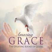 Amazing Grace - The Uplifting Sound Of Gospel Songs