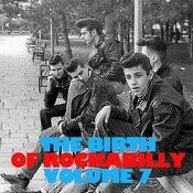 The Birth Of Rockabilly, Vol. 7 Songs