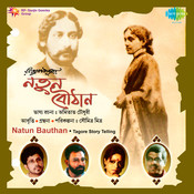 Natun Bauthan - Tagore Story Telling Songs