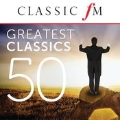 50 Greatest Classics by Classic FM Songs