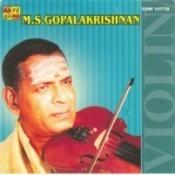 M S Gopal Krishnan (violin)  Songs
