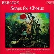 Berlioz: Songs for Chorus Songs