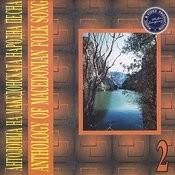 Anthology Of Macedonian Folk Song, Vol. 2 Songs