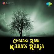 Chalaki Rani Kilaadi Raaja Songs