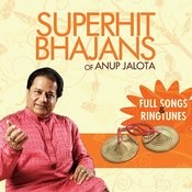 Superhit Bhajans Of Anup Jalota - Full Songs And Ringtunes Songs