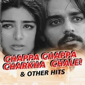 Chappa Chappa Charkha Chale...And Other Hits Songs