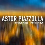 Astor Piazzolla - Buenos Aires - Tango Edition Songs