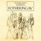 Nothing More - The Collected Fotheringay Songs