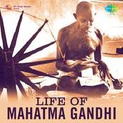 Life Of Mahatma Gandhi Songs