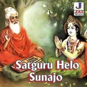Satguru Helo Sunajo Songs