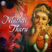 Muthai Tharu - Lord Murugan Devotional Songs Songs Download: Muthai