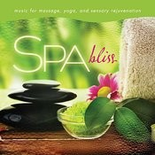 Spa - Bliss: Music for Massage, Yoga, and Sensory Rejuvenation Songs