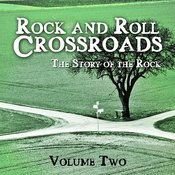 Rock And Roll Crossroads - The Story Of Rock, Vol. 2 Songs