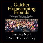 Pass Me Not / I Need Thee (Medley) Performance Tracks Songs