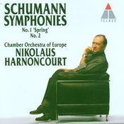Schumann : Symphonies Nos 1 'Spring' & 2 Songs