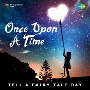 Once Upon A Time - Tell A Fairy Tale Day Songs