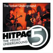 The Velvet Underground Hit Pac - 5 Series Songs