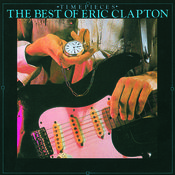 Time Pieces:  The Best Of Eric Clapton Songs