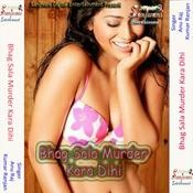 Bhag Sala Murder Kara Dihi Songs