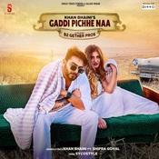 Gaddi Pichhe Naa Songs