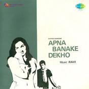 Apna Banake Dekho Songs
