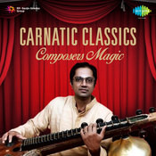Carnatic Classics Composers Magic Songs