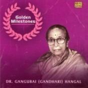 Golden Milestones - Dr Gangubai Gandhari Hangal Songs