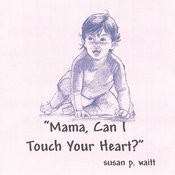 Mama, Can I Touch Your Heart? Songs