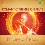 Romantic Themes On Flute - Pandit Hari Prasad Chaurasia  Songs