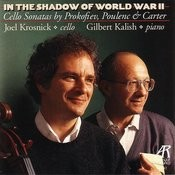 In The Shadow Of World War II: Cello Sonatas By Prokofiev, Poulenc & Carter Songs