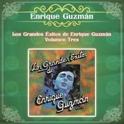 Los Grandes Éxitos De Enrique Guzmán - Volumen Tres Songs