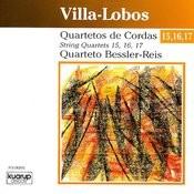 Villa-Lobos: String Quartets 15, 16, 17 Songs
