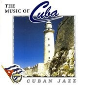 The Music Of Cuba: Cuban Jazz Songs