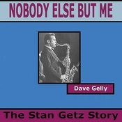 Nobody Else But Me: The Stan Getz Story, Part Thirteen Song