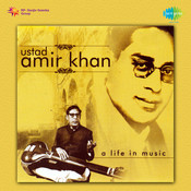 Ustad Amir Khan - A Life In Music Songs