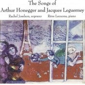 Songs of Arthur Honegger & Jacques Leguerney Songs