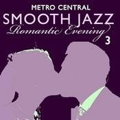 Smooth Jazz Romantic Evening 3 Songs