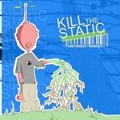 Kill The Static Songs