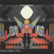 These Three Cities Songs