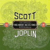 Scott Joplin: The Complete Rags, Marches, Waltzes & Songs (1895-1914) Songs