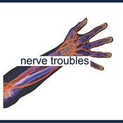 Nerve Troubles Songs