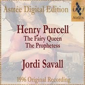 Purcell: The Fairy Queen & The Prophetess Songs